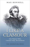 Cover of I Like A Clamour: John Walpole Willis, Colonial Judge, Reconsidered