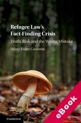 Cover of Refugee Law's Fact-Finding Crisis: Truth, Risk, and the Wrong Mistake (eBook)