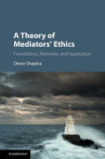 Cover of A Theory of Mediators' Ethics: Foundations, Rationale, and Application