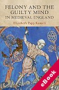 Cover of Felony and the Guilty Mind in Medieval England (eBook)
