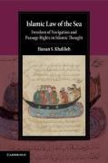 Cover of Islamic Law of the Sea: Freedom of Navigation and Passage Rights in Islamic Thought
