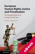 Cover of European Human Rights Justice and Privatisation: The Growing Influence of Foreign Private Funds (eBook)