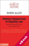 Cover of The Hamlyn Lectures: Making Comparisons in Equality Law: Within Gender, Age and Conflicts (eBook)