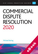 Cover of CLP Legal Practice Guides: Commercial Dispute Resolution 2020 (eBook)