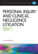 Cover of CLP Legal Practice Guides: Personal Injury and Clinical Negligence Litigation 2021