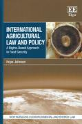 Cover of International Agricultural Law and Policy: A Rights-Based Approach to Food Security