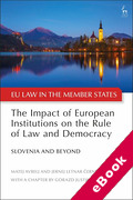 Cover of The Impact of European Institutions on the Rule of Law and Democracy: Slovenia and Beyond (eBook)
