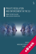 Cover of Private Regulation and Enforcement in the EU: Finding the Right Balance from a Citizen's Perspective (eBook)