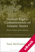 Cover of Human Rights Commitments of Islamic States: Sharia, Treaties and Consensus (eBook)