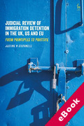 Cover of Judicial Review of Immigration Detention in the UK, US and EU: From Principles to Practice (eBook)