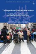 Cover of The Legacies of Institutionalisation: Disability, Law and Policy in the 'Deinstitutionalised' Community