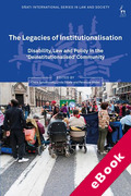 Cover of The Legacies of Institutionalisation: Disability, Law and Policy in the 'Deinstitutionalised' Community (eBook)