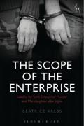 Cover of The Scope of the Enterprise: Liability for 'Joint Enterprise' Murder and Manslaughter After Jogee