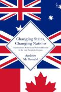 Cover of Changing States, Changing Nations: Constitutional Reform and National Identity in the Late Twentieth Century