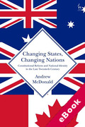 Cover of Changing States, Changing Nations: Constitutional Reform and National Identity in the Late Twentieth Century (eBook)