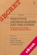 Cover of Executive Decision-Making and the Courts: Revisiting the Origins of Modern Judicial Review (eBook)