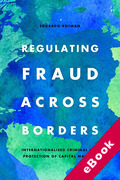Cover of Regulating Fraud Across Borders: Internationalised Criminal Law Protection of Capital Markets (eBook)