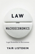 Cover of Law and Macroeconomics: Legal Remedies to Recessions