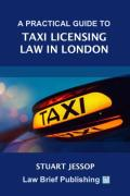 Cover of A Practical Guide to Taxi Licensing Law in London