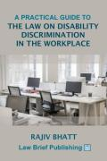 Cover of A Practical Guide to the Law on Disability Discrimination in the Workplace