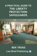 Cover of A Practical Guide to The Liberty Protection Safeguards