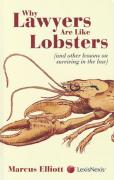 Cover of Why Lawyers Are Like Lobsters (and Other Lessons on Surviving in the Law)