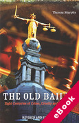 Cover of The Old Bailey: Eight Centuries of Crime, Cruelty and Corruption (eBook)