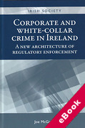 Cover of Corporate and White-Collar Crime in Ireland: A New Architecture of Regulatory Enforcement (eBook)