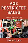 Cover of Age Restricted Sales: The Law in England and Wales