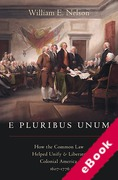 Cover of E Pluribus Unum: How the Common Law Helped Unify and Liberate Colonial America, 1607-1776 (eBook)