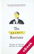 Cover of The Secret Barrister: Stories of the Law and How It's Broken (eBook)