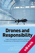 Cover of Drones and Responsibility: Legal, Philosophical and Socio-Technical Perspectives on Remotely Controlled Weapons (eBook)