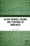 Cover of Oliver Wendell Holmes and Fixations of Manliness