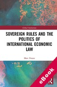 Cover of Sovereign Rules and the Politics of International Economic Law (eBook)