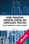 Cover of Crime Prevention, Migration Control and Surveillance Practices: Welfare Bureaucracy as Mobility Deterrent (eBook)