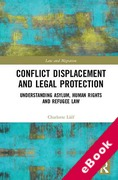 Cover of Conflict Displacement and Legal Protection: Understanding Asylum, Human Rights and Refugee Law (eBook)
