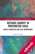 Cover of Refugee Dignity in Protracted Exile: Rights, Capabilities and Legal Empowerment (eBook)