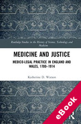 Cover of Medicine and Justice: Medico-Legal Practice in England and Wales, 1700-1914 (eBook)