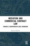 Cover of Mediation and Commercial Contract Law: Towards a Comprehensive Legal Framework