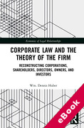 Cover of Corporate Law and the Theory of the Firm: Reconstructing Corporations, Shareholders, Directors, Owners, and Investors (eBook)