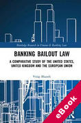 Cover of Banking Bailout Law: A Comparative Study of the United States, United Kingdom and the European Union (eBook)