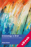 Cover of Criminology in Brief: Understanding Crime and Criminal Justice (eBook)