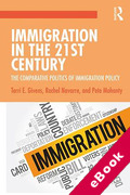 Cover of Immigration in the 21st Century: The Comparative Politics of Immigration Policy (eBook)