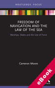 Cover of Freedom of Navigation and the Law of the Sea: Warships, States and the Use of Force (eBook)