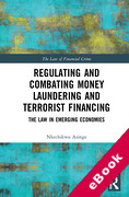 Cover of Regulating and Combating Money Laundering and Terrorist Financing: The Law in Emerging Economies (eBook)