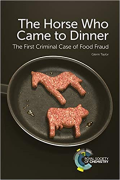 Cover of The Horse Who Came to Dinner: The First Criminal Case of Food Fraud