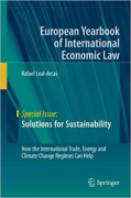 Cover of Solutions for Sustainability: How the International Trade, Energy and Climate Change Regimes Can Help