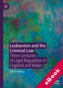 Cover of Lesbianism and the Criminal Law: Three Centuries of Legal Regulation in England and Wales (eBook)