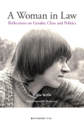 Cover of A Woman in Law: Reflections on Gender, Class and Politics