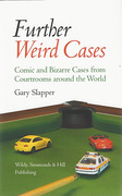 Cover of Further Weird Cases: Comic and Bizarre Cases from Courtrooms around the World